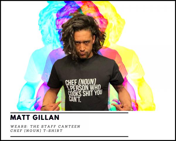 Matt Gillan Chef [NOUN] T-shirt